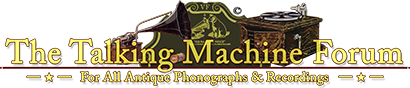 [The Talking Machine Forum - For All Antique Phonographs & Recordings]